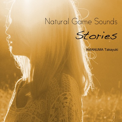 Natural Game Sounds Stories 試聴版全曲クロスフェード