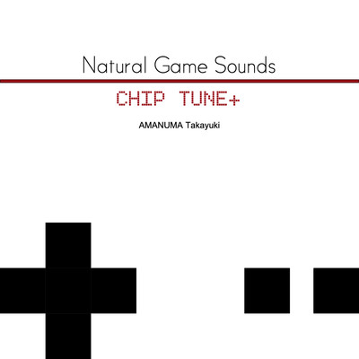 Natural Game Sounds CHIP TUNE+ 試聴版全曲クロスフェード