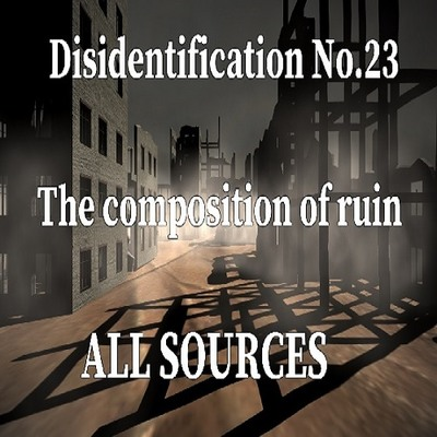 Disidentification_No.23_The composition of ruin(アップデート内容)